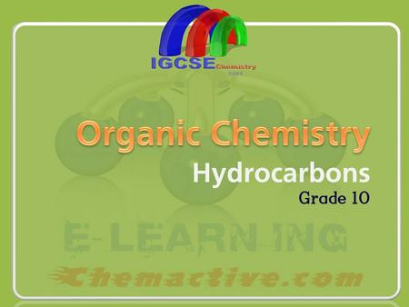 Hydrocarbons Grade 10. Organic Chemistry Is the study of carbon-containing compounds except carbon dioxide, carbon monoxide and carbonates. What is made.