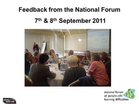 Feedback from the National Forum 7 th & 8 th September 2011.
