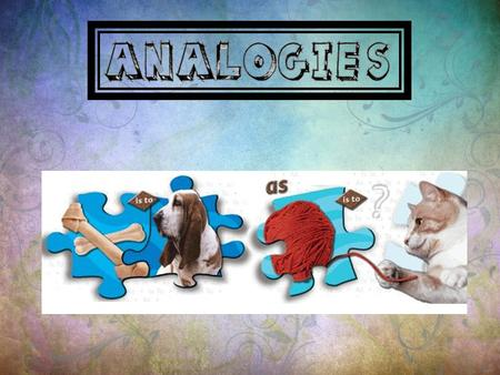 What is an analogy? A comparison between two things, for the purpose of explanation or clarification.