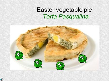 "Easter vegetable pie Torta Pasqualina. Why ""Pasqualina"" pie? This pie has extremely ancient origins (it existed in 1400), and it is a famous typical dish."
