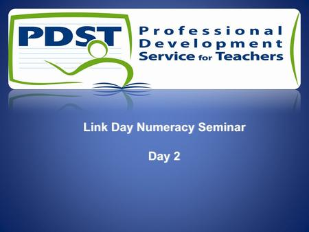 Link Day Numeracy SeminarLink Day Numeracy Seminar Day 2Day 2.