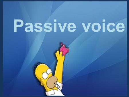 Passive voice. Active voice The subject of a sentence is the person or thing we talk about. When the subject does something, we use ACTIVE VOICE E.g.: