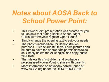 Notes about AOSA Back to School Power Point: This Power Point presentation was created for you to use as a tool during Back to School Night, Curriculum.