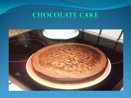 1. INGREDIENTS 1 lemon yogurt 3 eggs yest royal ½ glass of flour Butter Chocolate 2.