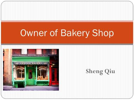 Sheng Qiu Owner of Bakery Shop. Me? ME ! In 2021, I will be … Back in my hometown Wuxi, China Owner of a bakery-shop Have a rock n' roll band and release.