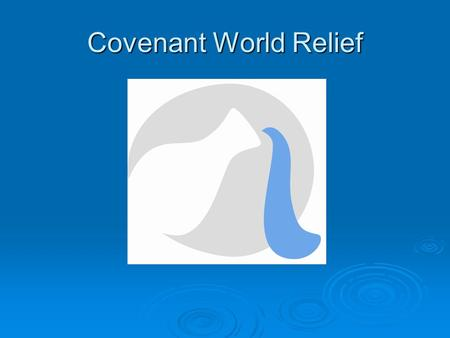 Covenant World Relief. What is Covenant World Relief? Covenant World Relief is the humanitarian aid ministry of the Evangelical Covenant Church. We participate.