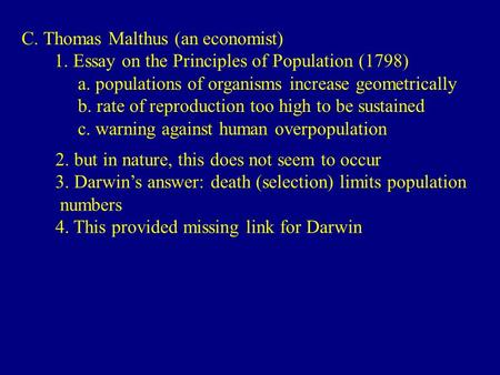 thomas malthuss 1798 work essay on the principle of population In 1798, he published the principle of population where he made the  malthus'  work made darwin realize the importance of overpopulation and how it was.