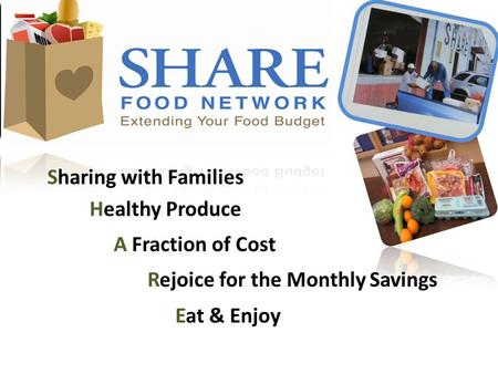 Sharing with Families Healthy Produce A Fraction of Cost Rejoice for the Monthly Savings Eat & Enjoy.