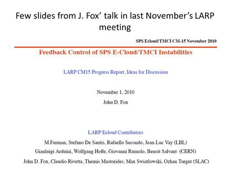Few slides from J. Fox' talk in last November's LARP meeting LARP CM15 02.11.2010.