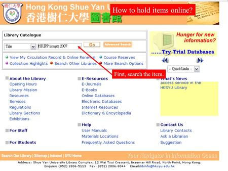 How to hold items online? First, search the item..
