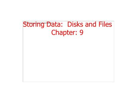 "Storing Data: <strong>Disks</strong> and Files Chapter: 9. Now Something Different Systems Oriented Course What is ""Systems""? A: Not <strong>Programming</strong> Not <strong>programming</strong> big things.."