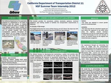 California Department of Transportation District 11 NSF Summer Team Internship 2012 Tamina Akram ♦ Leonora Pizarro ♦