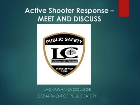 Active Shooter Response – MEET AND DISCUSS LACKAWANNA COLLEGE DEPARTMENT OF PUBLIC SAFETY.