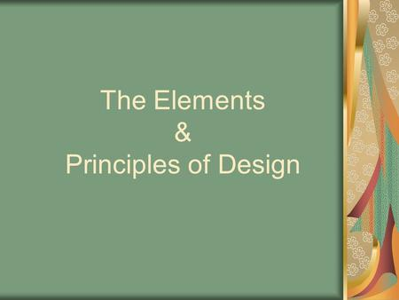 The Elements & Principles of Design. Do Now On the card provided, write a one paragraph description of what your ultimate dream bedroom will look like.