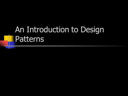 An Introduction to Design Patterns. Introduction Promote reuse. Use the experiences of software developers. A shared library/lingo used by developers.