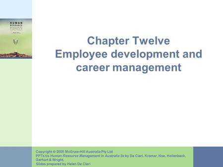 Copyright  2005 McGraw-Hill Australia Pty Ltd PPTs t/a Human Resource Management in Australia 2e by De Cieri, Kramar, Noe, Hollenbeck, Gerhart & Wright.