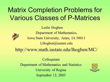 Matrix Completion Problems for Various Classes of P-Matrices Leslie Hogben Department of Mathematics, Iowa State University, Ames, IA 50011