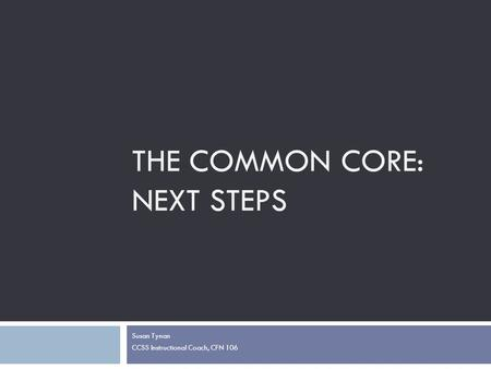The Common Core: Next Steps