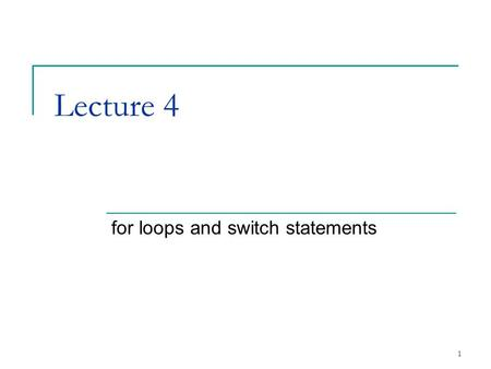 1 Lecture 4 for loops and switch statements. 2 2.13Essentials of Counter-Controlled Repetition Counter-controlled repetition requires  Name of control.