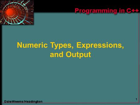 1 Numeric Types, Expressions, and Output. 2 Chapter 3 Topics  Constants of Type int and float  Evaluating Arithmetic Expressions  Declaration for Numeric.