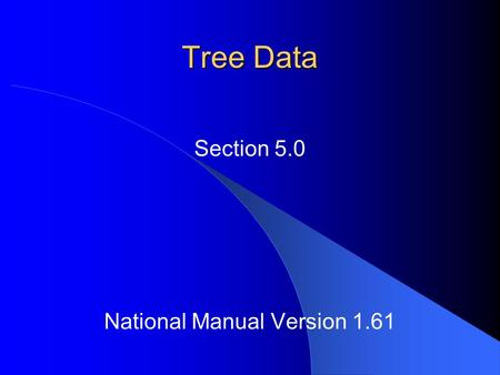 Tree Data National Manual Version 1.61 Section 5.0.