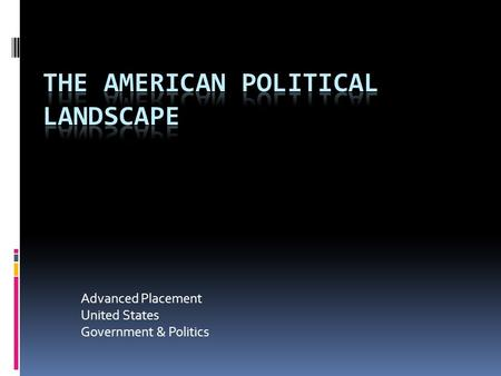 Advanced Placement United States Government & Politics.
