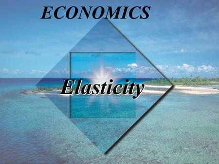 Elasticity ECONOMICS. TM 5-2 Copyright © 1998 Addison Wesley Longman, Inc. Learning Objectives Define and calculate the price elasticity of demand Use.