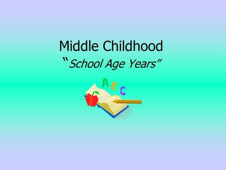 child observation on middle childhood ages 7 12 essay