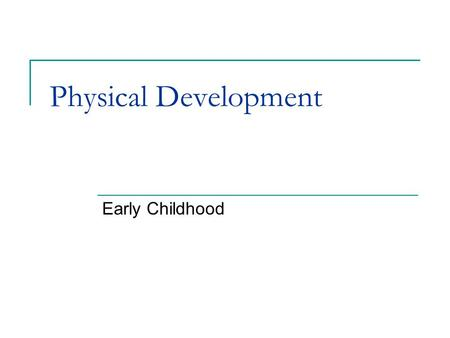 Copyright 2005 pearson education canada chapter for Physical and motor development in early childhood