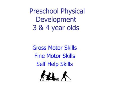 Preschool Physical Development 3 & 4 year olds