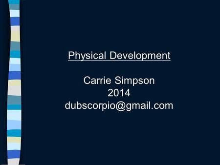 Physical Development Carrie Simpson 2014