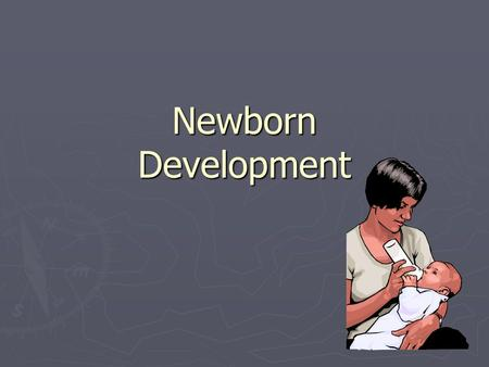 Newborn Development. Developmental Sequence 1)Cephalo-caudal – growth proceeds from head to foot Control hands before feetControl hands before feet Think.