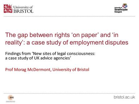 The gap between rights 'on paper' and 'in reality': a case study of employment disputes Findings from 'New sites of legal consciousness: a case study of.