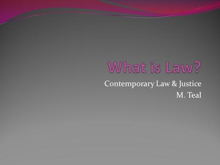 Contemporary Law & Justice M. Teal