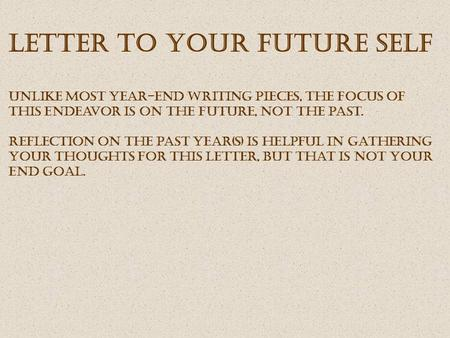 Why and how to write a letter to your past self