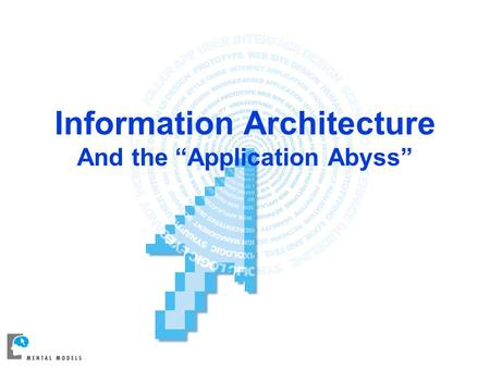 "Information Architecture And the ""Application Abyss"""