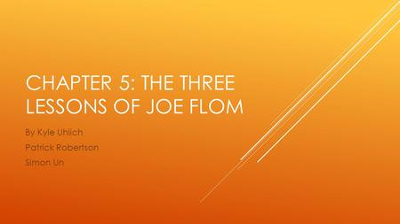 CHAPTER 5: THE THREE LESSONS OF JOE FLOM By Kyle Uhlich Patrick Robertson Simon Un.