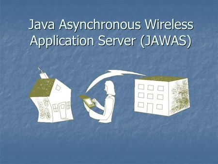 Java Asynchronous Wireless Application Server (JAWAS)