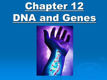 Chapter 12 DNA and Genes Vocabulary: Transformation Bacteriophage Nucleotide Base pairing Double helix Key Concepts: What did scientists discover about.