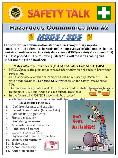 The hazardous communication standard uses two primary ways to communicate the chemical hazards to the employees: the label on the chemical container and.