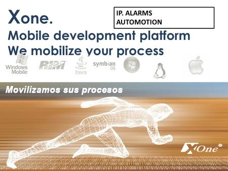 X one. Mobile development platform We mobilize your process IP. ALARMS AUTOMOTION.