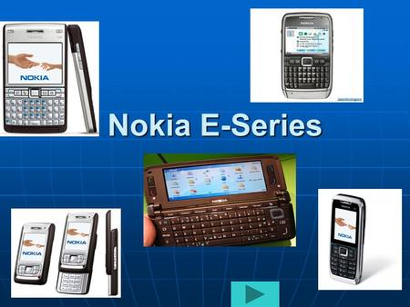 Nokia E-Series. E-61i The Nokia E61i is an impressive 3G smartphone which has been designed for the business user on the move. The Nokia E61i is an impressive.