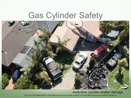 Gas Cylinder Safety Acetylene cylinder-related damage