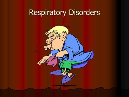 Respiratory Disorders. Common Cold Contagious viral respiratory infection Contagious viral respiratory infection Indirect causes – chilling, fatigue,