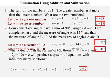 Math Pacing Elimination Using Addition and Subtraction 1.The sum of two numbers is 31. The greater number is 5 more than the lesser number. What are the.