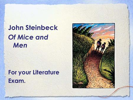 the theme of friendship in john steinbecks John steinbeck's short novel 'of mice and men' presents the desolate nature of 1930s america, in particular soledad, close to where steinbeck himself grew up and worked during this time notably, steinbeck focuses on the life of migrant workers who were.