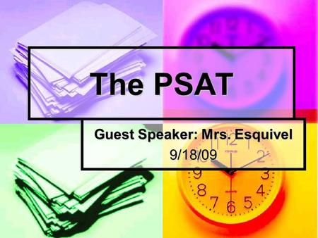 "The PSAT Guest Speaker: Mrs. Esquivel 9/18/09. What is it? PSAT stands for ""Preliminary Scholastic Aptitude Test"" PSAT stands for ""Preliminary Scholastic."