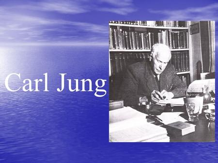 Carl Jung. State Standards Standard 5.0 Standard 5.0 identify people who are part of the history of psychology. identify people who are part of the history.
