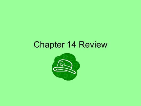 Chapter 14 Review. 1.Return to behavior that is characteristic of an earlier stage of development a. regression b.socialization c.denial d.displacement.