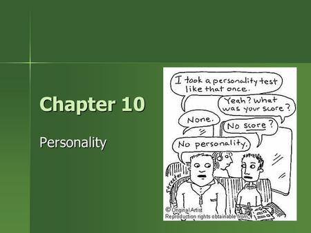 Chapter 10 Personality. Personality Personality: Psychological qualities that bring continuity to an individual's behavior in different situations and.